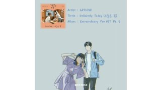 [han/rom/eng/indo] gotcha! - today I wanna say that I love you (extraordinary you ost part 5)