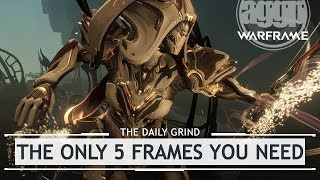 Warframe: The ONLY 5 Warframes You Actually Need [thedailygrind]