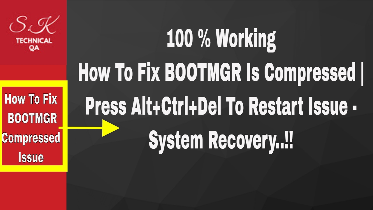 How To Fix BOOTMGR Is Compressed | Press Alt+Ctrl+Del To Restart Issue – System Recovery..!!