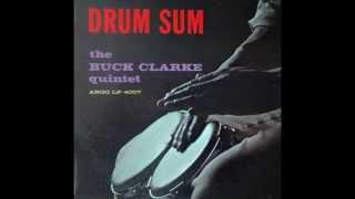 Buck Clarke Quintet - Drum Sum