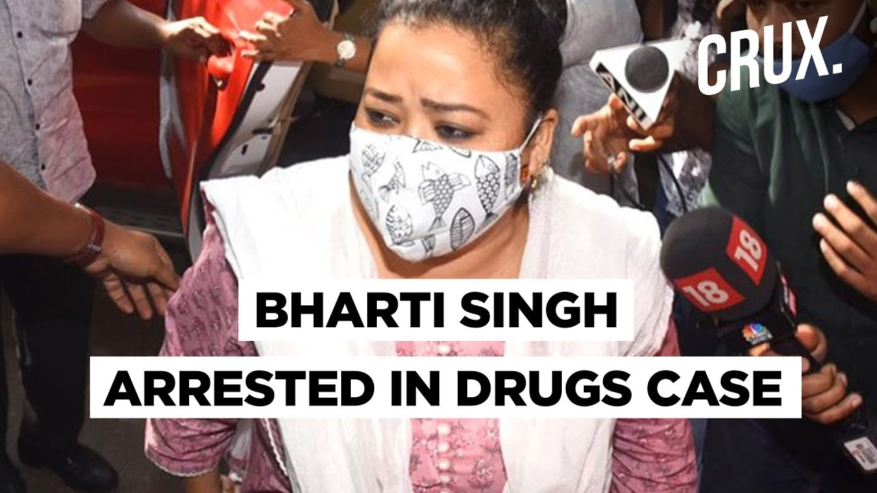 Comedian Bharti Singh arrested by NCB after she & husband accept ...