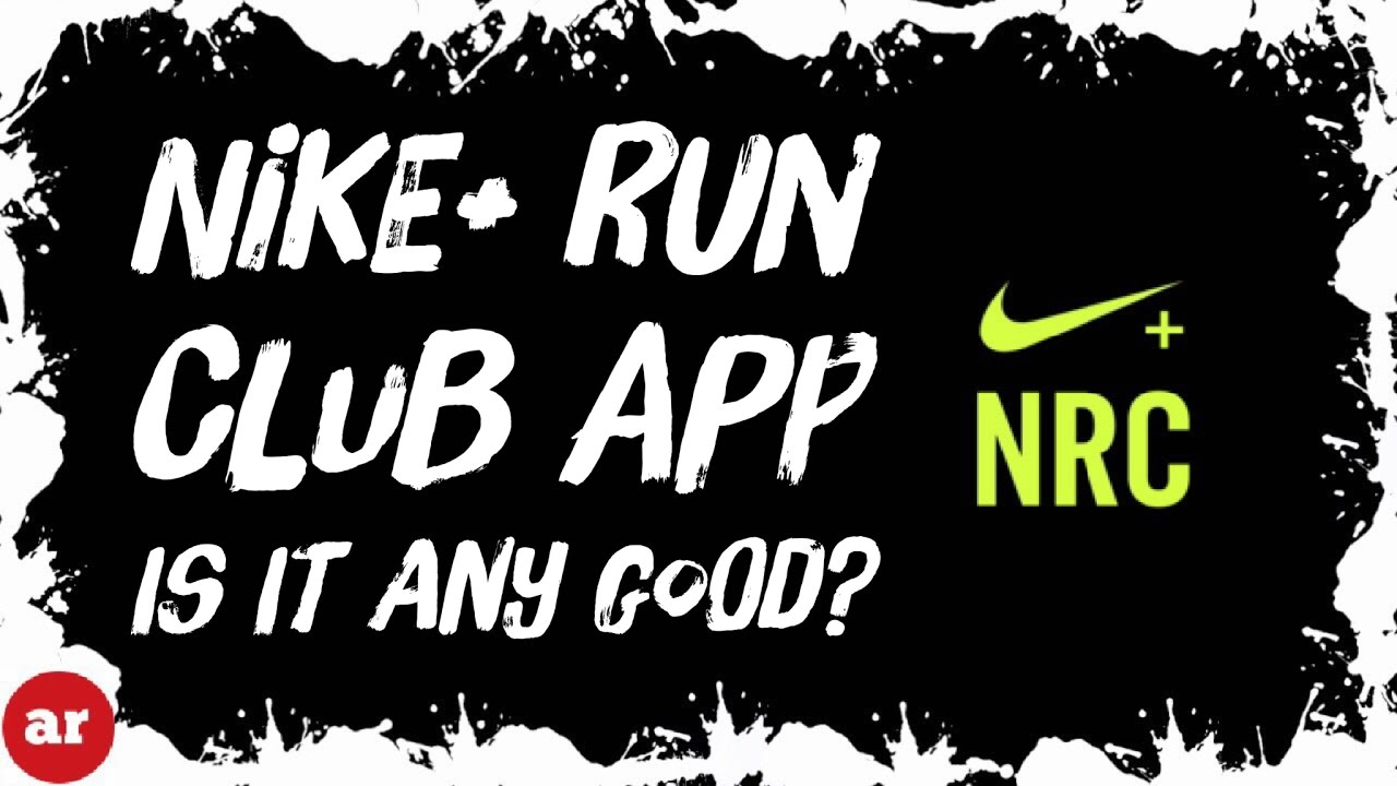 buy popular 1bf46 3f7ec Nike+ Run Club (NRC) Official App Review and Tutorial