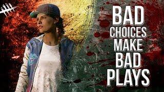 Bad Choices Make Bad Plays - Dead By Daylight - Survivor #102 Meg