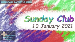 Greenford Baptist Church Sunday Club - 10 January 2021