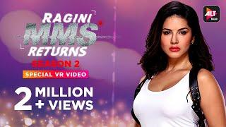 Ragini MMS Returns Season 2 | Special VR Video | Sunny Leone | Divya Agarwal | Varun Sood | 360 TB