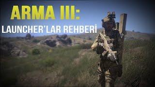 Arma 3: Launcher Silahları Rehberi