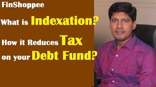 What is Indexation & How it reduces Tax on Debt Funds