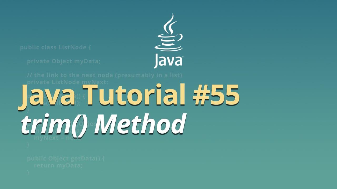 Java Tutorial - #55 - trim() Method