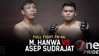 Ekshibisi Middleweight: M. Hanwa VS Asep Sudrajat | Full Fight One Pride MMA FN 44