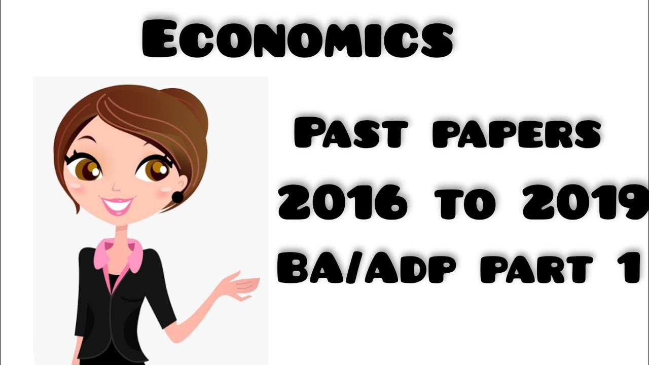 Download past papers of Economics 2016 to 2019 ADP/BA part 1