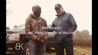 Mel Stewart   AKC Field Director of Hounds   Benson's Kennel