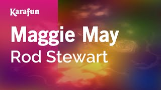 Karaoke Maggie May - Rod Stewart *