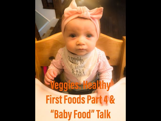 "Part 4, Healthy First Baby Foods & A New Take on ""Baby Purées"""