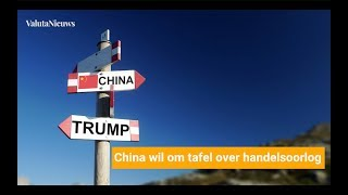 ValutaNieuws week 13 | China wil om tafel over handelsoorlog