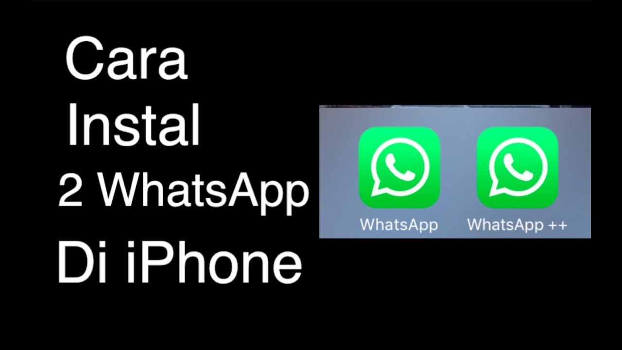 Cara Instal 2 Whatsapp Di Iphone Tanpa Jailbreak Youtube