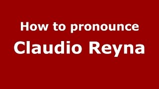 How to pronounce Claudio Reyna (American English/US) - PronounceNames.com