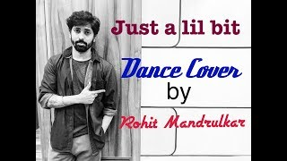 JUST A LIL BIT | 50 CENT | DANCE COVER | CHOREOGRAPHED  BY ROHIT MANDRULKAR