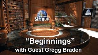 """Beginnings"" w guest Gregg Braden"