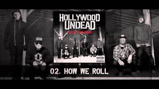 Hollywood Undead - How We Roll [w/Lyrics]