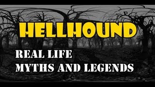Real Life Myths and Legends-Hellhound [HD]