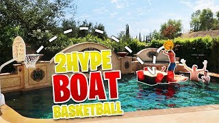 2HYPE BOAT BASKETBALL!