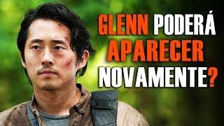 GLENN PODE APARECER NOVAMENTE EM THE WALKING DEAD? - 8ª Temporada