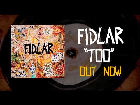 "FIDLAR ""TOO"" Out Now"