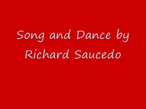 Richard Saucedo - Song and Dance