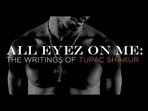 All Eyez On Me The Writings Of Tupac Shakur A Look Inside The