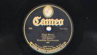 High Fever by Broadway Broadcasters (Sam Lanin Orchestra), 1926.