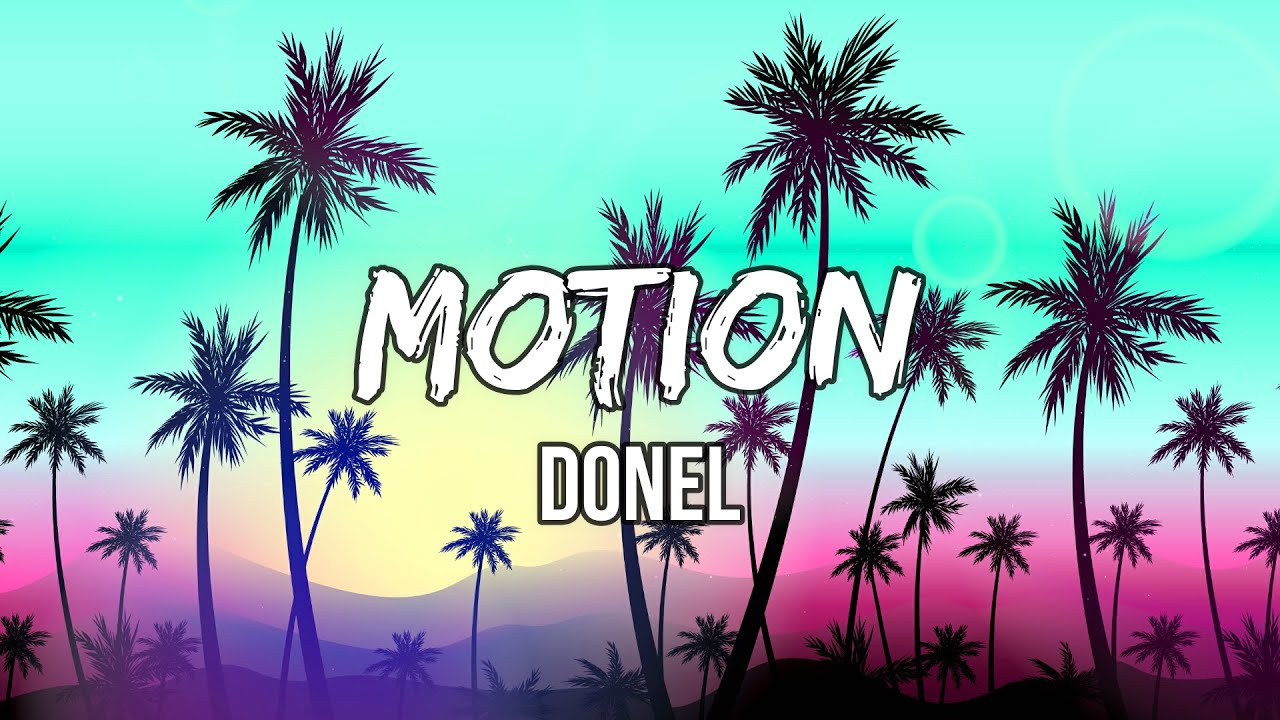 Donel - Motion (Lyric Video)