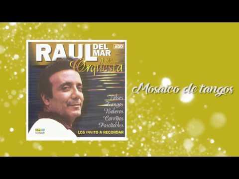 Mosaico de tangos - Raul Del Mar Y Su Orquesta / Discos Fuentes