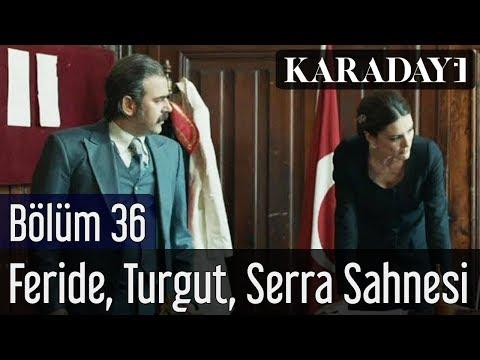 Karadayı 36.Bölüm Feride Turgut Serra Sahnesi