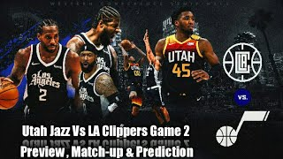 Utah Jazz Vs LA Clippers Game 2 | Preview , Match-up & Prediction