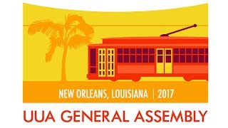 #403 General Session IV at UUA General Assembly 2017
