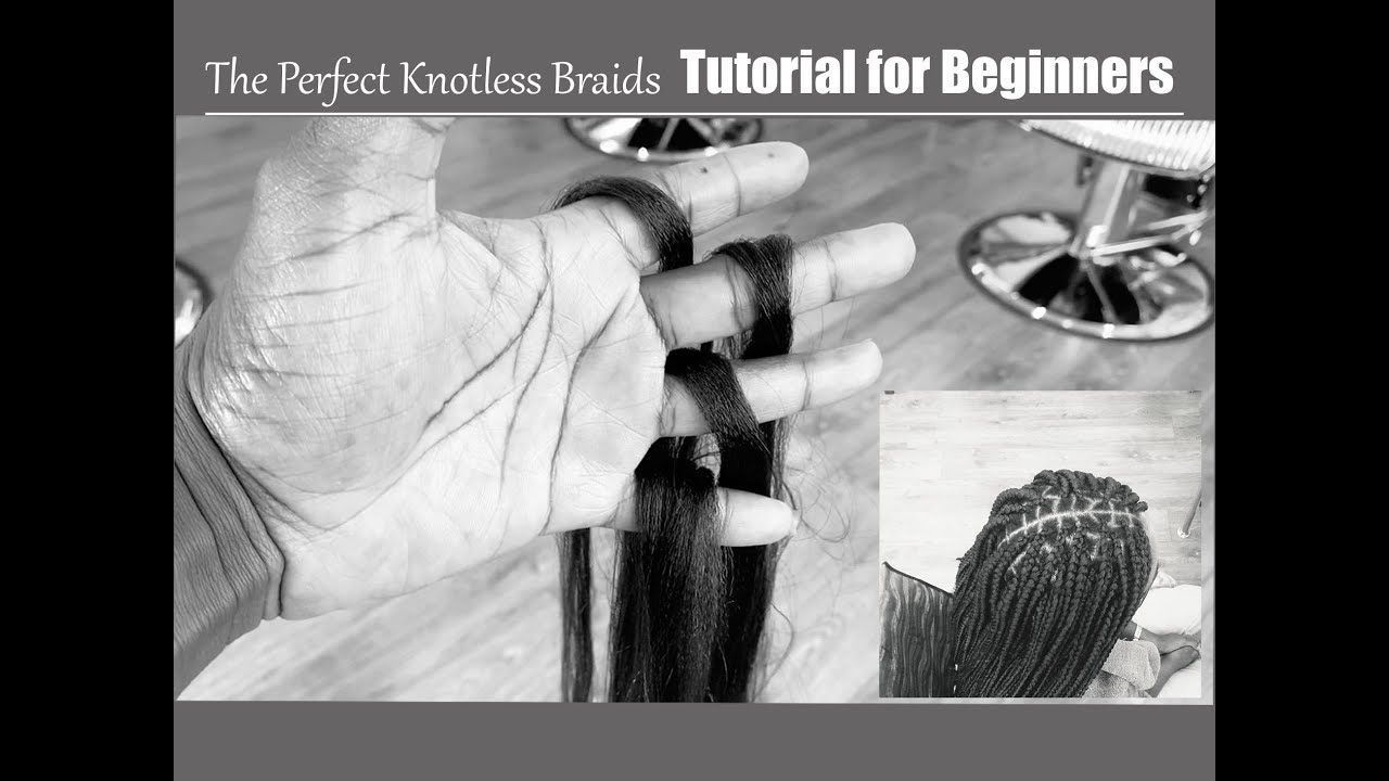HOW TO KNOTLESS BRAIDS FOR BEGINNERS ONLY
