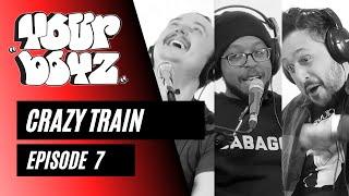 Your Boyz   EP 7 - Crazy Train
