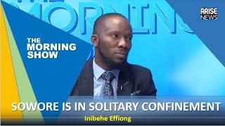 Sowore is in solitary confinement - Inibehe Effiong