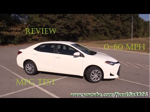 2017 Toyota Corolla Le Review 0 60 Fuel Mpg Test