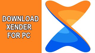 Download XENDER FOR PC : HOW TO DOWNLOAD XENDER ON PC? (WINDOWS & MAC) [2020]