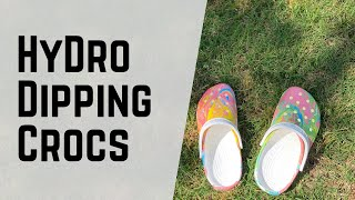 Hydro Dipping Crocs for the First Time!!!! WITHOUT SPRAY PAINT