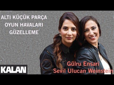 Gülru Ensari & Sevil Ulucan - Altı Küçük Parça I Oyun Havaları I Güzelleme