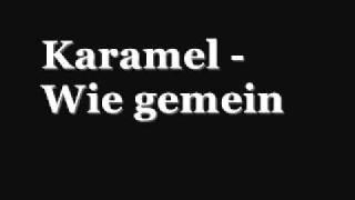 Karamel - Wie gemein