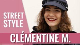 STREET STYLE - CLEMENTINE M.