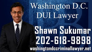 Washington DC DUI Lawyer-DUI Attorney in DC-Shawn Sukumar