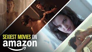 10 Sexiest Movies on Amazon Prime   Bingeworthy