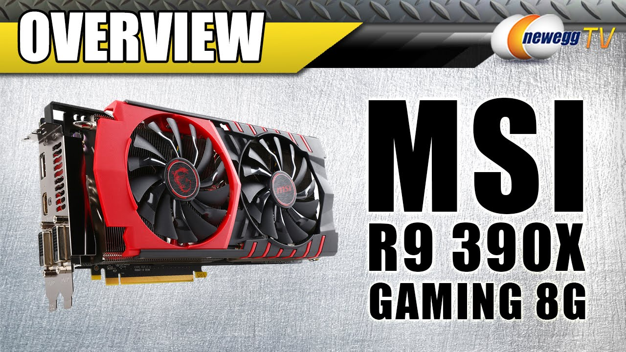 MSI R9 390X GAMING 8G Graphics Card Overview - Newegg TV