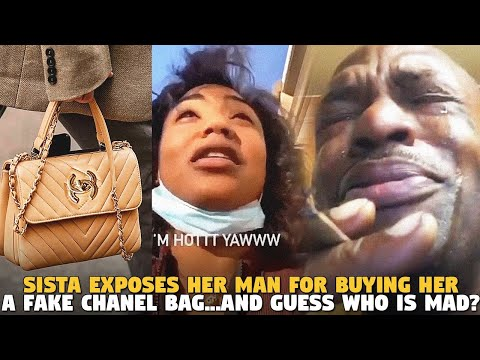 Black Woman Exposes Her Man For Buying Her A Fake Chanel Bag...AND GUESS WHO IS MAD?