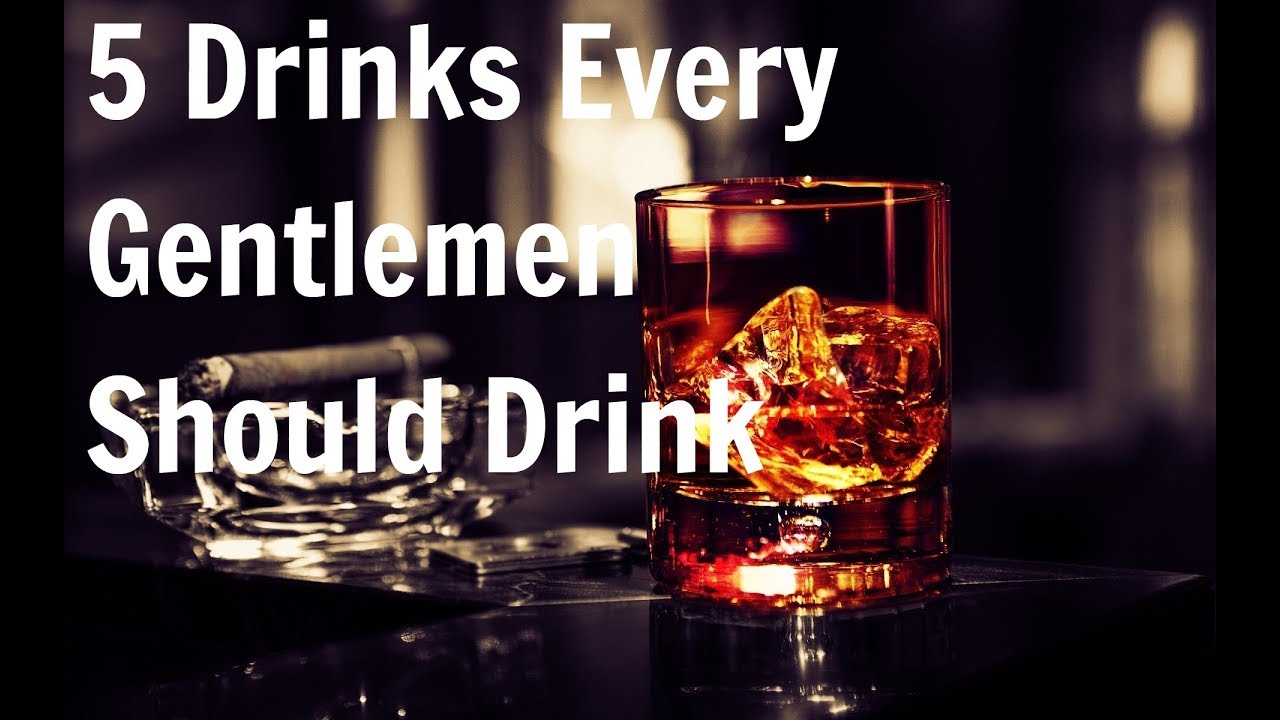 Download How to Drink Like a Gentlemen // 5 Drinks Every Man Should Drink