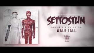 SET TO STUN - Walk Tall (Official Stream)